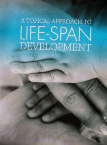 A Topical Approach to Life-span Development -  John W. Santrock, 6th Edition, Paperback