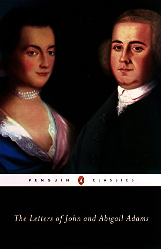 - The Letters of John and Abigail Adams