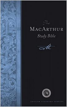 The ESV MacArthur Study Bible by [MacArthur, John]