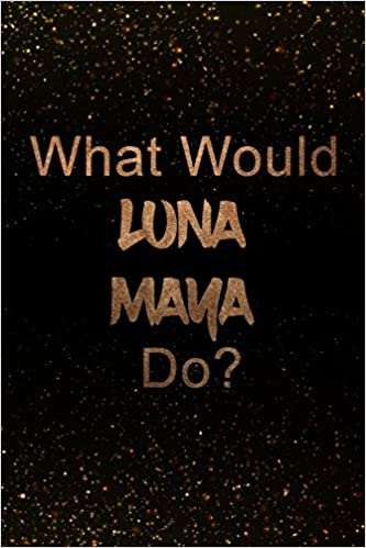 What Would luna maya Do?: Black and Gold Notebook | Journal  Perfect