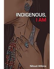 Indigenous, I Am