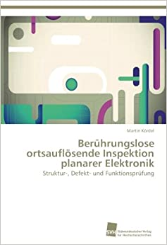 Berührungslose ortsauflösende Inspektion planarer Elektronik: Struktur-, Defekt- und Funktionsprüfung