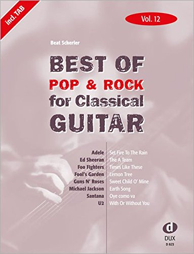 Best Of Pop & Rock for Classical Guitar 12: Die umfassende Sammlung mit starken Interpreten
