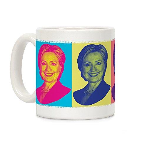 - LookHUMAN Pop Art Hillary Clinton White 11 Ounce Ceramic Coffee Mug