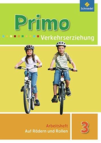 Primo.Verkehrserziehung - Ausgabe 2008: Auf Rädern und Rollen: Arbeitsheft 3