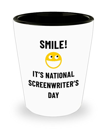 Smile! It's National Screenwriter's Day Bar Drinking 1.5oz Shot Glass Weird Holiday Celebration January - Weird Holidays January