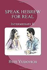 Speak Hebrew For Real, Intermediate II (Volume 4) (Hebrew Edition) Paperback