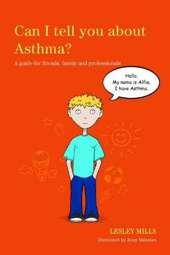 ((PORTABLE)) Can I Tell You About Asthma?: A Guide For Friends, Family And Professionals (Can I Tell You About...?). grupo their Banus Rebel ingoal OFFICE osoba
