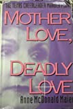 Mother Love, Deadly Love, Anne McDonald Maier, 1559721375