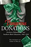 img - for Dangerous Donations: Northern Philanthropy and Southern Black Education, 1902-1930 book / textbook / text book