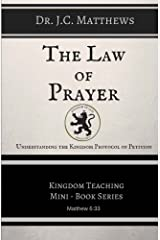 The Law of Prayer: Understanding the Kingdom Protocol of Petition Paperback