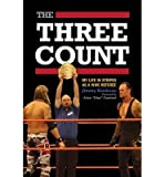 The Three Count: My Life in Stripes as a WWE Referee (Paperback) - Common