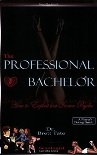 the professional bachelor dating guide how to exploit her inner rh amazon com the professional bachelor dating guide - how to exploit her inner psycho pdf Maybe Become a Bachelor