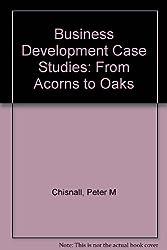 Business Development Case Studies: From Acorns to Oaks