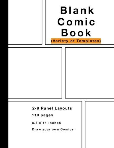 Blank Comic Book: Variety of Templates, 2-9 panel layouts, 110 pages, 8.5 x 11 inches, Draw your own Comics cover