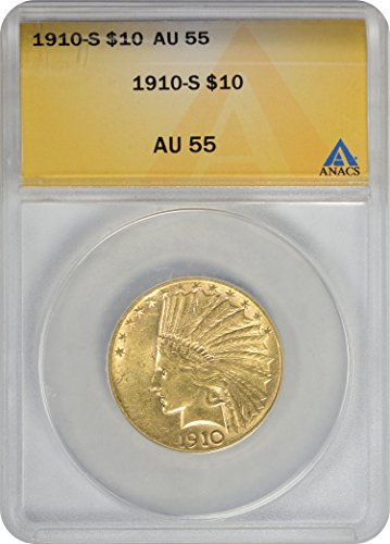 1910 S Ten Dollar Indian Gold AU55 ANACS 1910 Gold Coin