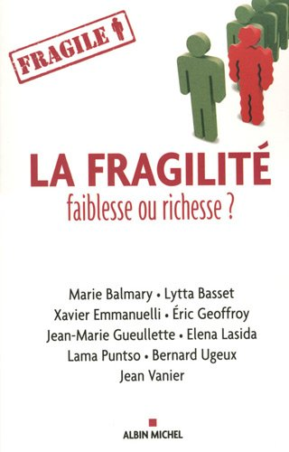 Fragilite, Faiblesse Ou Richesse ? (La) (Collections Spiritualites) (French Edition)