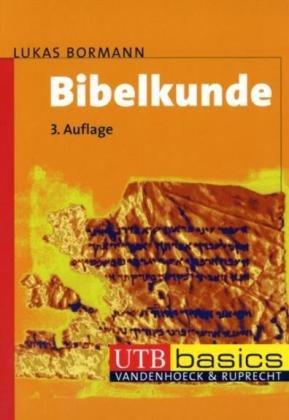 Bibelkunde: Altes und Neues Testament. UTB basics