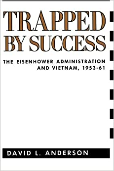 Trapped by Success (Columbia Studies in Contemporary American History)