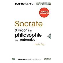 Socrate: 34 leçons de philosophie pour l'entreprise (Master class t. 13) (French Edition)
