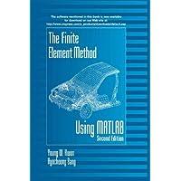 The Finite Element Method Using MATLAB (Mechanical and Aerospace Engineering Series)