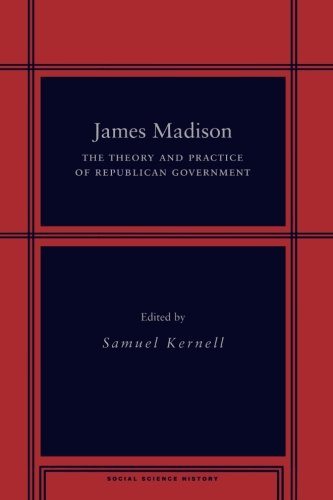James Madison: The Theory and Practice of Republican Government (Social Science History)