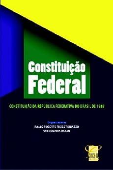 A Constituicao Federal e as Constituicoes Dos Estados  Brasil (Portuguese Edition) by [Constituicao, Brazil]