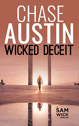 Wicked Deceit: A Pulsating Race-Against-Time Thriller with High Body Count (Sam Wick Rapid Thrillers Book 2)
