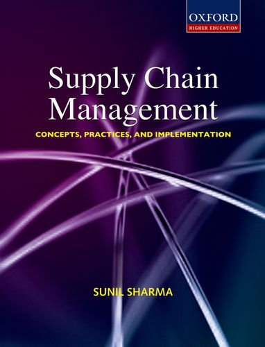 Supply Chain Management: Concepts, Practices, and Implementation (Oxford Higher Education)