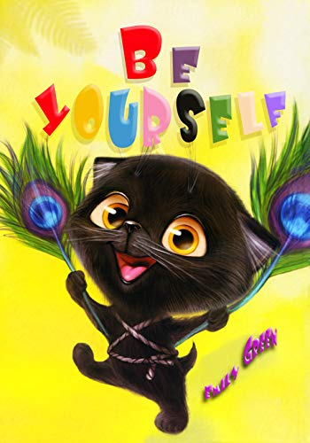 Be Yourself: This story is about wise Mother cat,  her brave kitten and friendship!