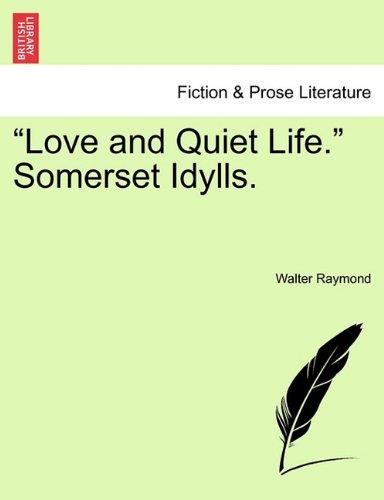 """Love and Quiet Life."" Somerset Idylls. ebook"