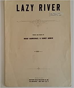 Amazon.com: LAZY RIVER. Words and music by Hoagy Carmichael ...