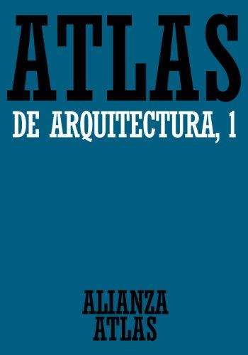 Descargar Libro Atlas De Arquitectura. 1. Generalidades. De Mesopotamia A Bizancio ) Werner Müller