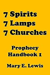 Seven Spirits, Seven Lamps, Seven Churches: Prophecy Handbook 1 (Building Confidence in the Knowledge of Bible Prophecy)