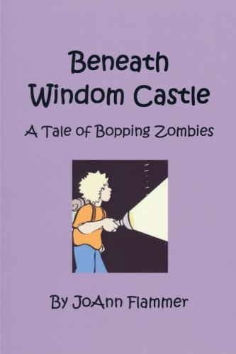 Beneath Windom Castle: A Tale of Bopping Zombies (Volume 3) pdf epub