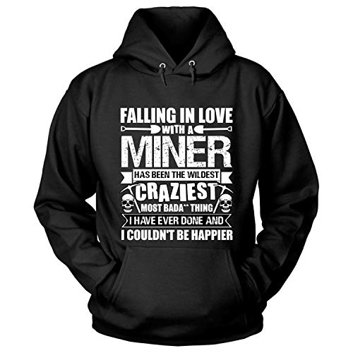 Falling in Love with A Miner Hoodies, The Wildest Craziest T Shirt-Hoodie (XL, Black) (Mens Hoodie Craziest)