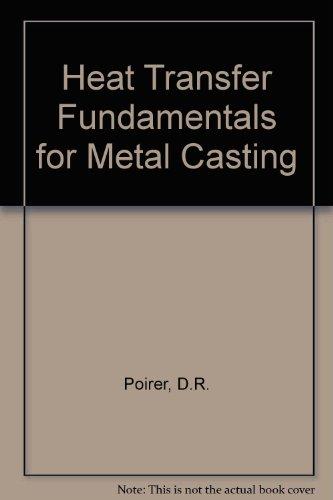 Heat Transfer Fundamentals for Metal Casting