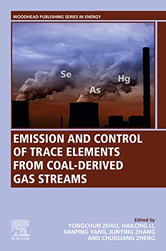 Emission and Control of Trace Elements from Coal-Derived Gas Streams (Woodhead Publishing Series in Energy)