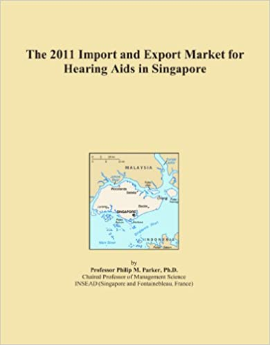 Book The 2011 Import and Export Market for Hearing Aids in Singapore