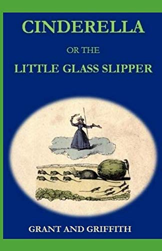 Cinderella, or, The little glass slipper ()