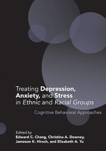 Search : Treating Depression, Anxiety, and Stress in Ethnic and Racial Groups: Cognitive Behavioral Approaches (Cultural, Racial, and Ethnic Psychology)