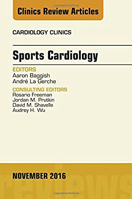 Sports Cardiology, An Issue of Cardiology Clinics, 1e (The Clinics: Internal Medicine)