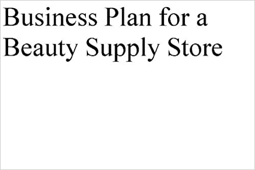 business plan for a beauty supply store professional fill in the
