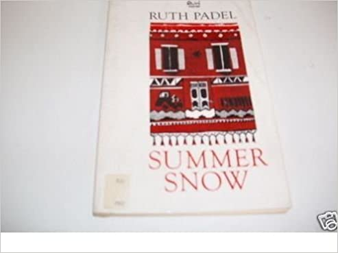 Summer Snow: Ruth Padel: 9780091742850: Amazon.com: Books
