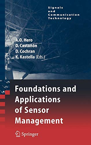 Foundations and Applications of Sensor Management (Signals and Communication Technology) (Best Radar Detector For The Price)
