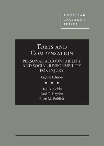 Torts and Compensation, Personal Accountability and Social Responsibility for Injury (American Casebook Series) (Best Tort Law Textbook)