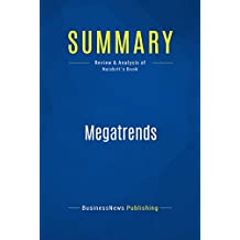Summary: Megatrends: Review and Analysis of Naisbitt's Book