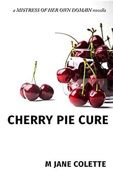 Cherry Pie Cure by [Colette, M. Jane]