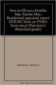 How to fill out a Freddie Mac-Fannie Mae: Residential appraisal ...
