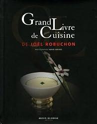 Grand livre de cuisine de Joel Robuchon / nouveau format par Joël Robuchon